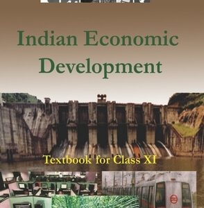 NCERT INDIAN ECONOMIC DEVELOPMENT (SOCIAL SCIENCE) TEXTBOOK FOR CLASS 11