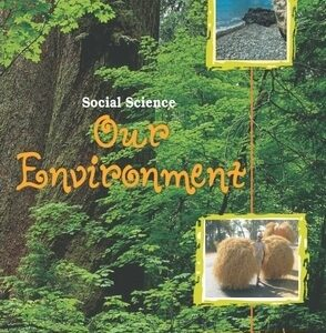 NCERT OUR ENVIRONMENT-GEOGRAPHY TEXTBOOK FOR CLASS 7