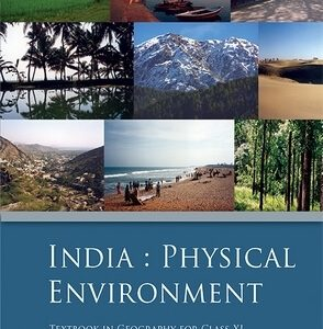 NCERT INDIA PHYSICAL ENVIRONMENT TEXTBOOK FOR CLASS 11