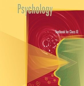 NCERT PSYCHOLOGY TEXTBOOK FOR CLASS 11